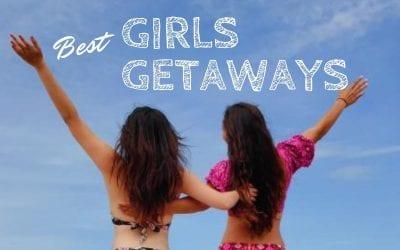 Best Destinations for a Girls Trip For Your Next Girls Getaway Weekend