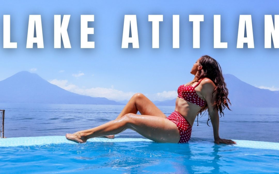 Lake Atitlan Things to Do: An Ultimate Guide To The Towns and Adventures Around The Lake
